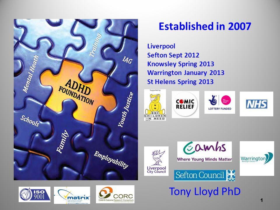 Established in 2007 Tony Lloyd PhD Liverpool Sefton Sept 2012