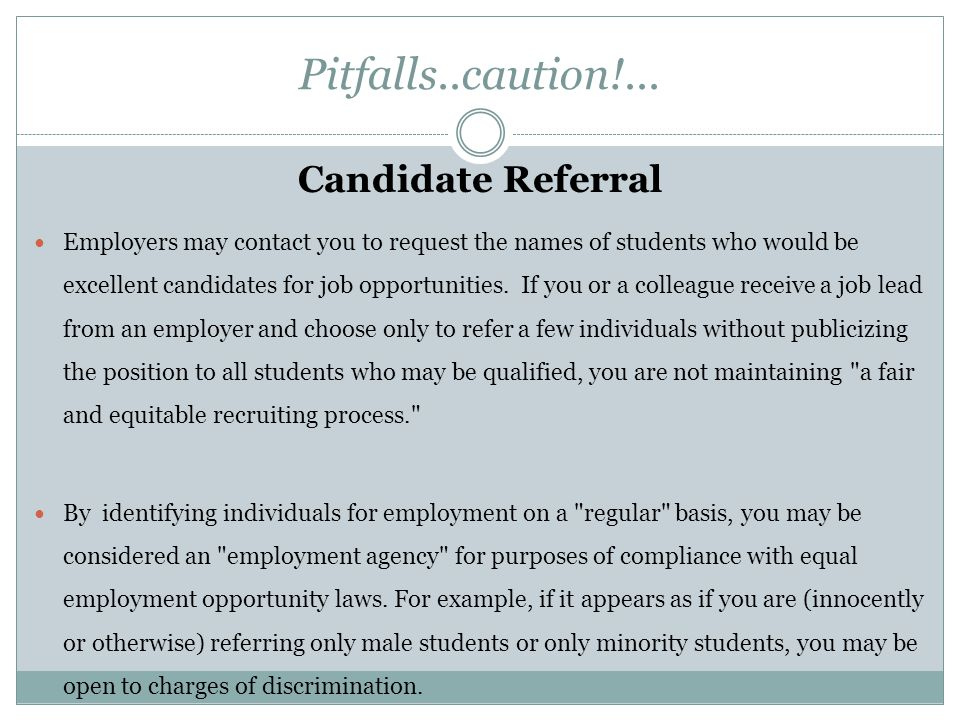 Pitfalls..caution!... Candidate Referral