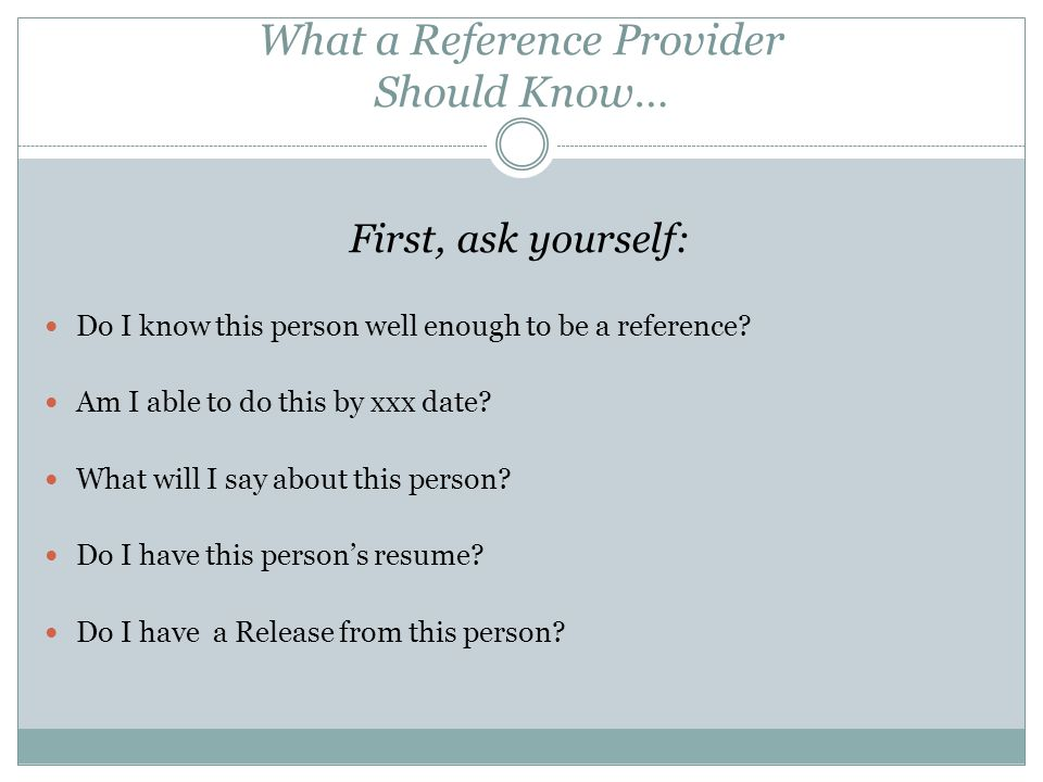 What a Reference Provider Should Know…