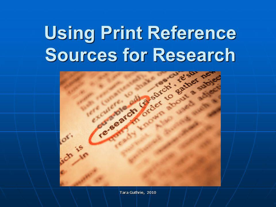 Using Print Reference Sources for Research