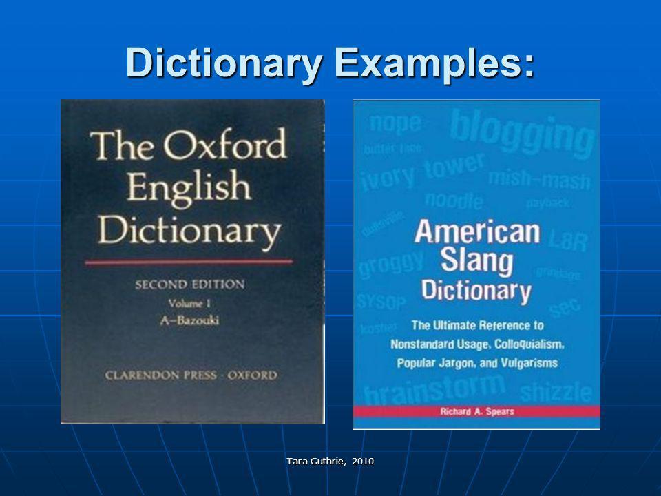Dictionary Examples: Tara Guthrie, 2010