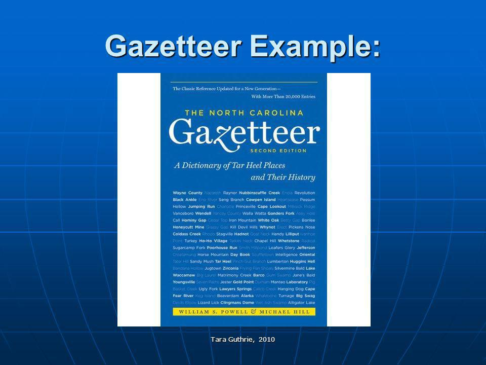 Gazetteer Example: Tara Guthrie, 2010