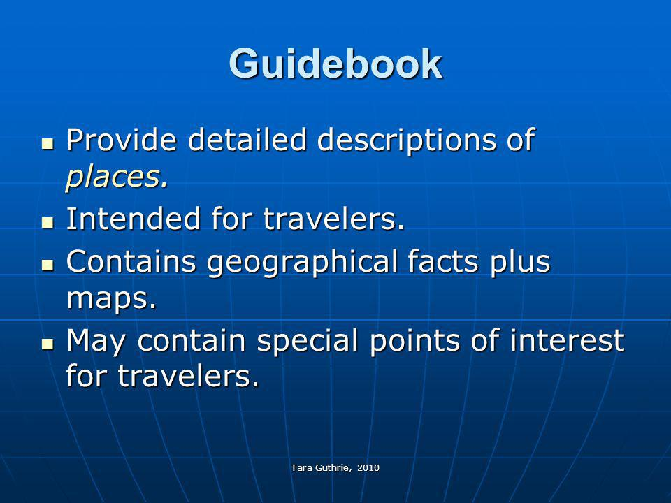 Guidebook Provide detailed descriptions of places.