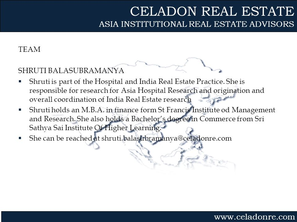 CELADON REAL ESTATE ASIA INSTITUTIONAL REAL ESTATE ADVISORS TEAM