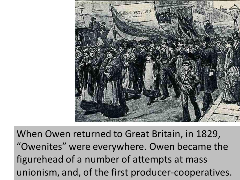 When Owen returned to Great Britain, in 1829, Owenites were everywhere.