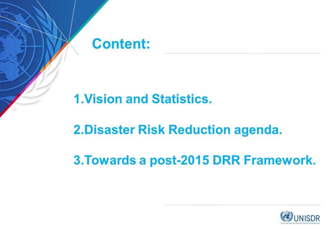 Disaster Risk Reduction agenda. Towards a post-2015 DRR Framework.