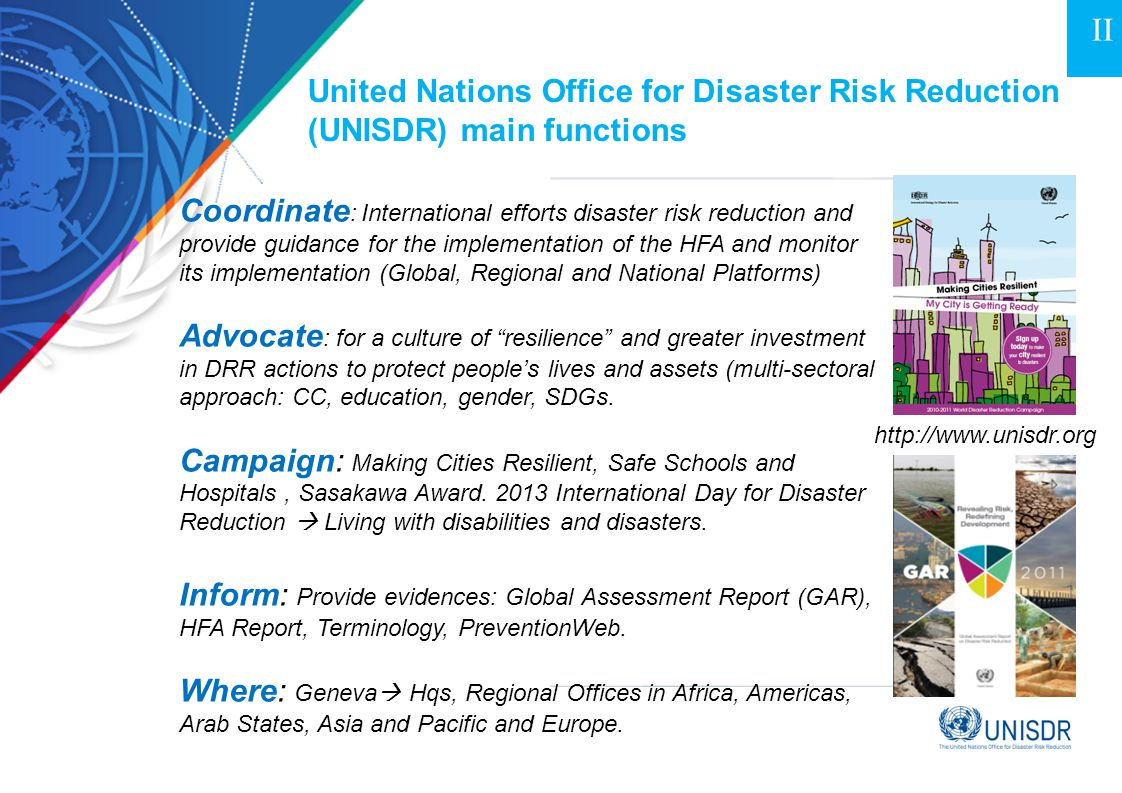 I II. United Nations Office for Disaster Risk Reduction (UNISDR) main functions.