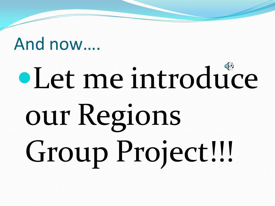 Let me introduce our Regions Group Project!!!