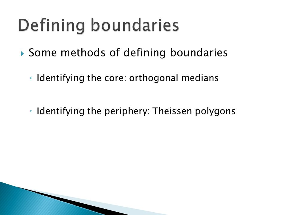 Defining boundaries Some methods of defining boundaries