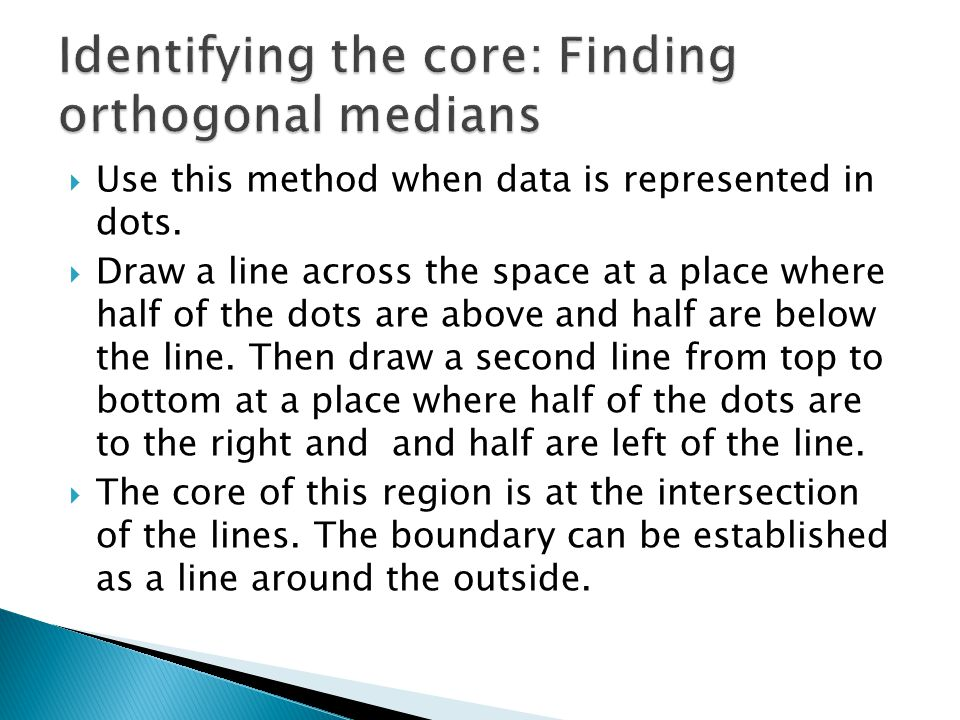 Identifying the core: Finding orthogonal medians