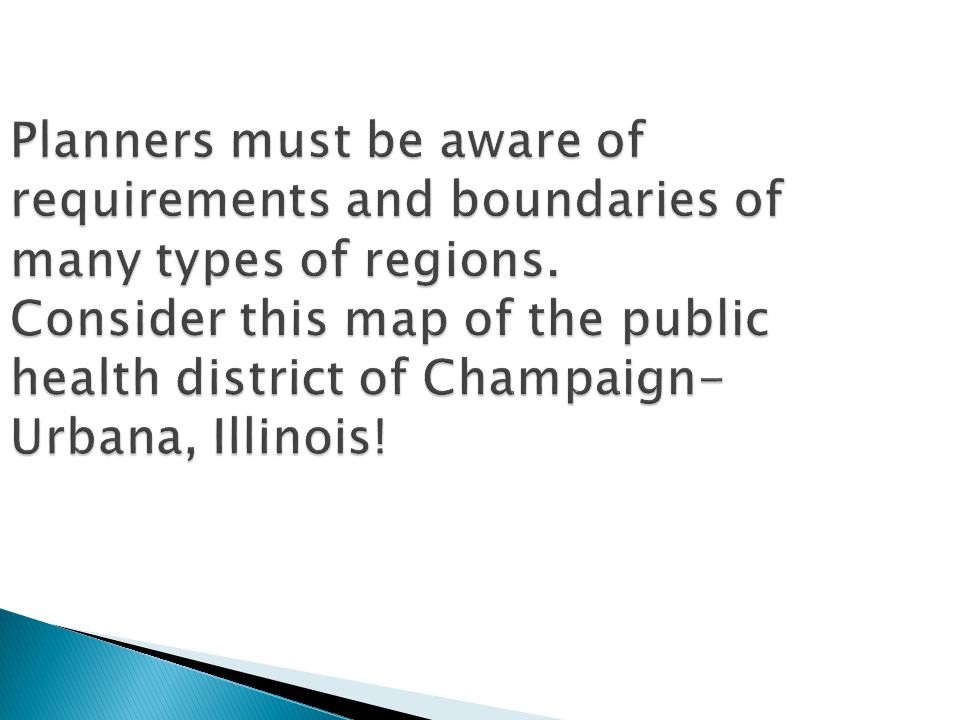 Planners must be aware of requirements and boundaries of many types of regions.