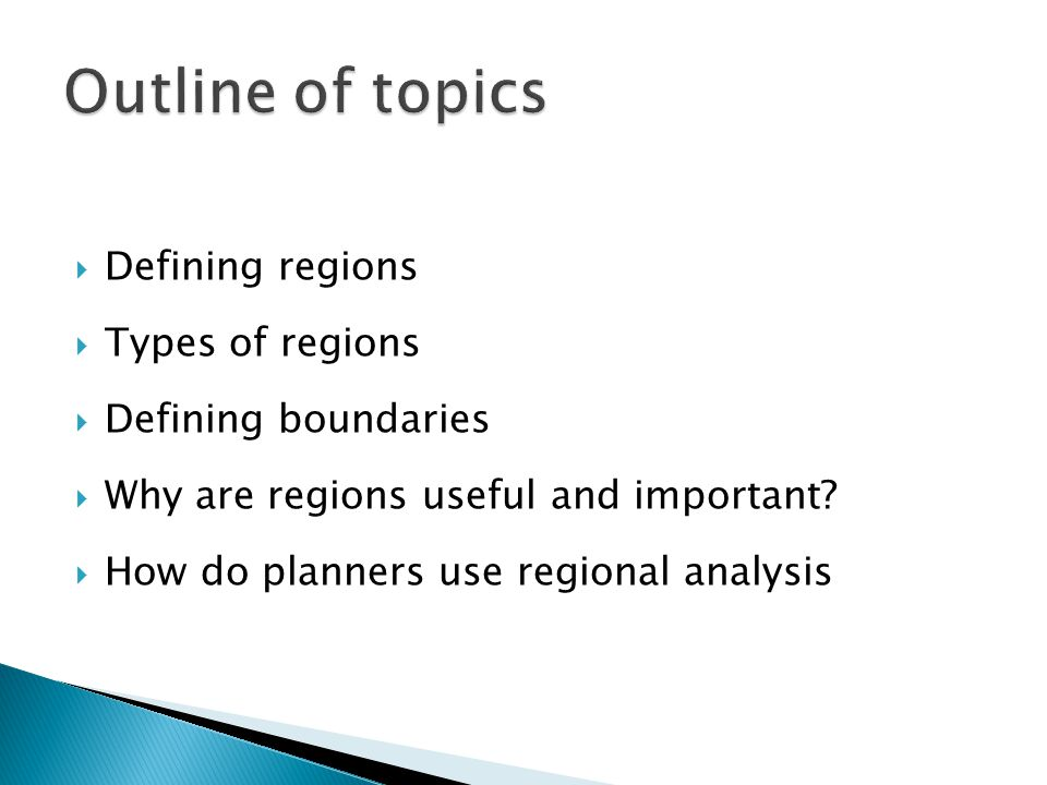 Outline of topics Defining regions Types of regions