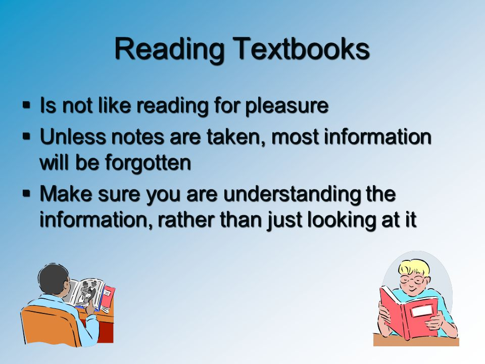 Reading Textbooks Is not like reading for pleasure