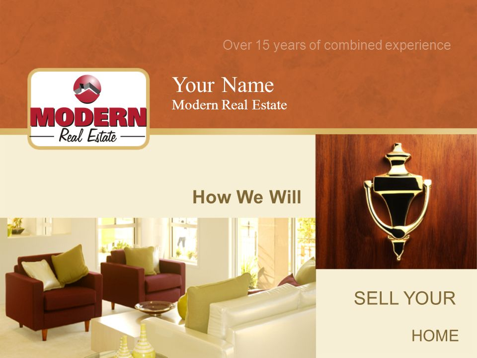 Your Name How We Will SELL YOUR HOME Modern Real Estate