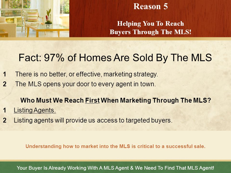 Fact: 97% of Homes Are Sold By The MLS