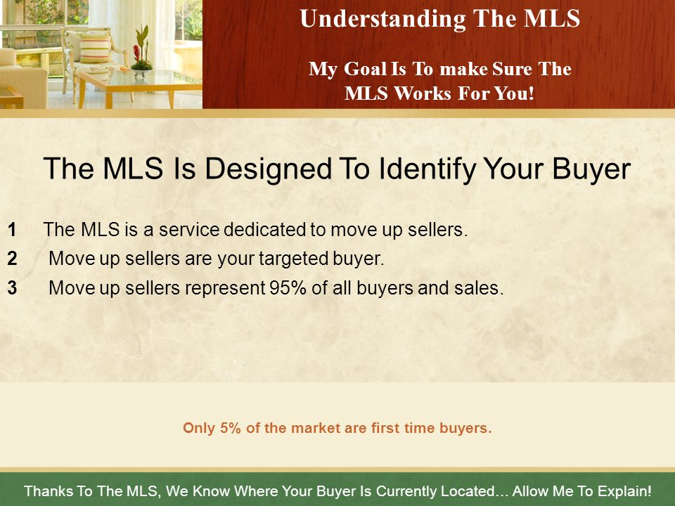 The MLS Is Designed To Identify Your Buyer