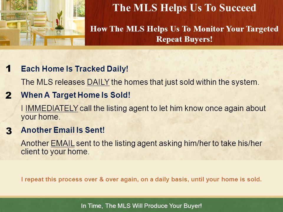 In Time, The MLS Will Produce Your Buyer!