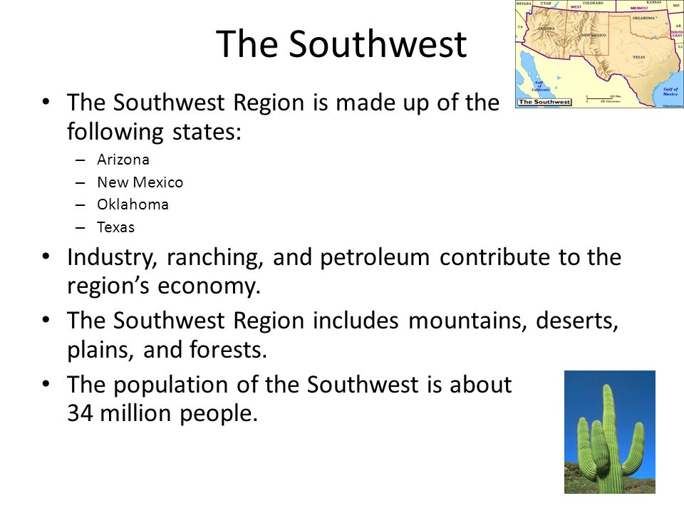 The Southwest The Southwest Region is made up of the following states: