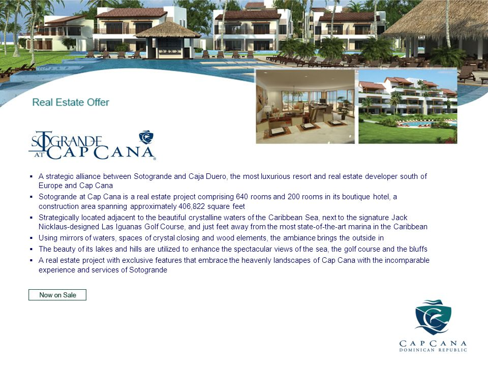 A strategic alliance between Sotogrande and Caja Duero, the most luxurious resort and real estate developer south of Europe and Cap Cana
