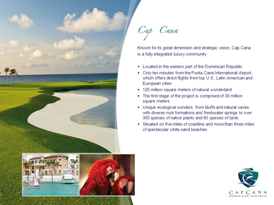 Known for its great dimension and strategic vision, Cap Cana