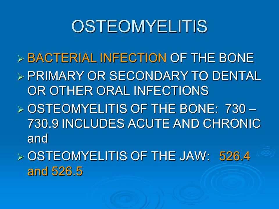OSTEOMYELITIS BACTERIAL INFECTION OF THE BONE