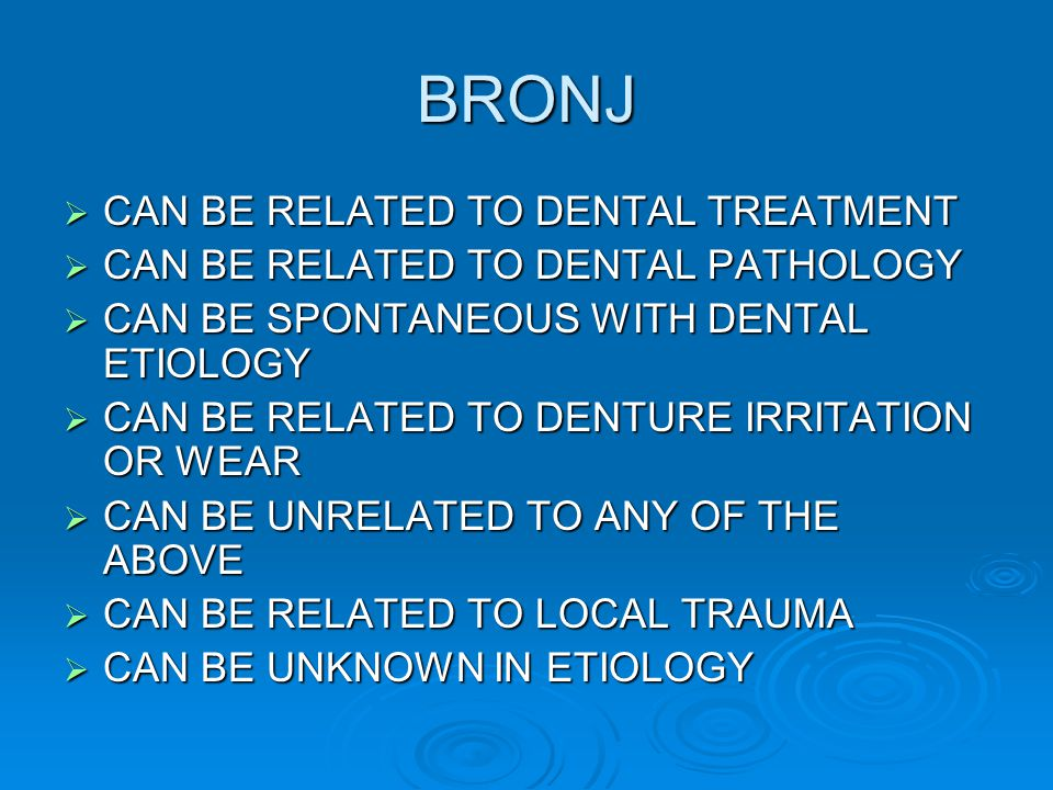 BRONJ CAN BE RELATED TO DENTAL TREATMENT