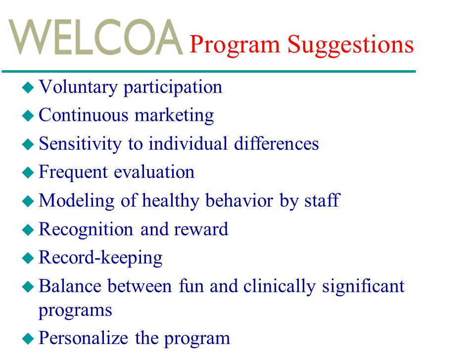 Program Suggestions Voluntary participation Continuous marketing