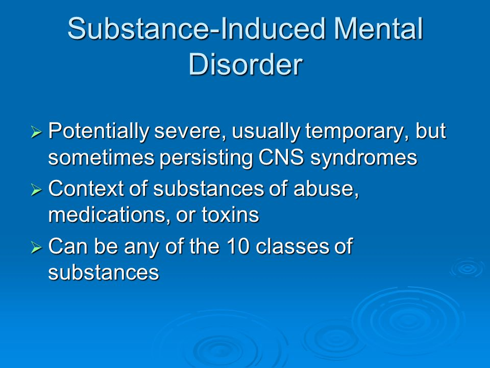 Substance-Induced Mental Disorder