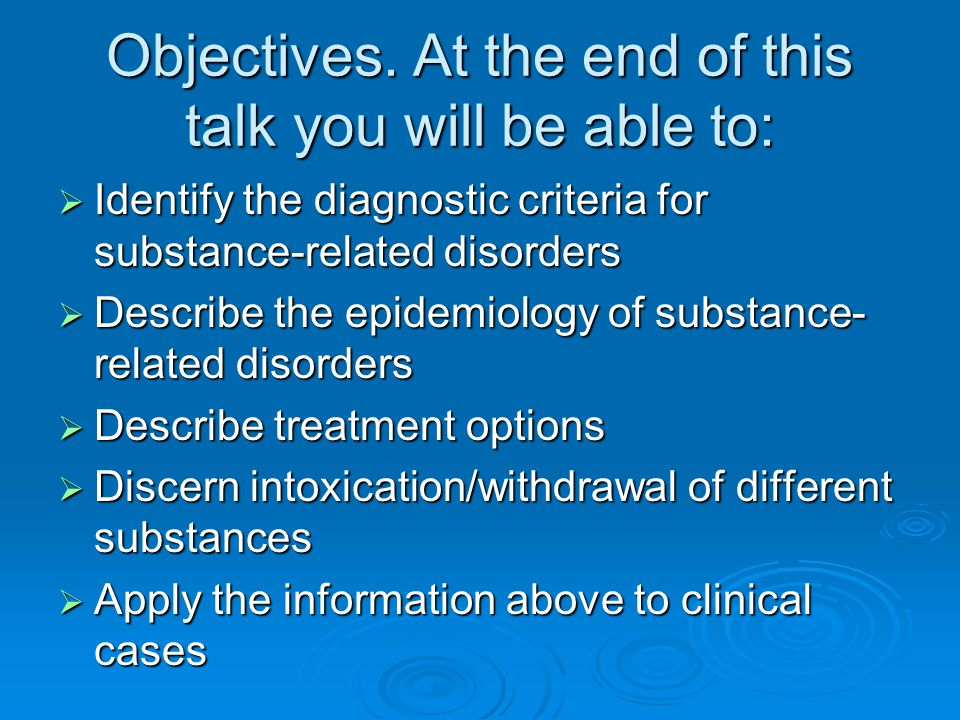 Objectives. At the end of this talk you will be able to: