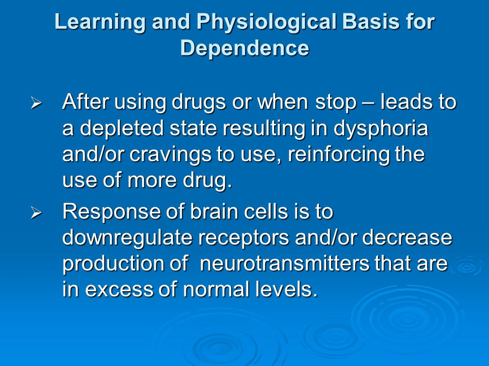 Learning and Physiological Basis for Dependence