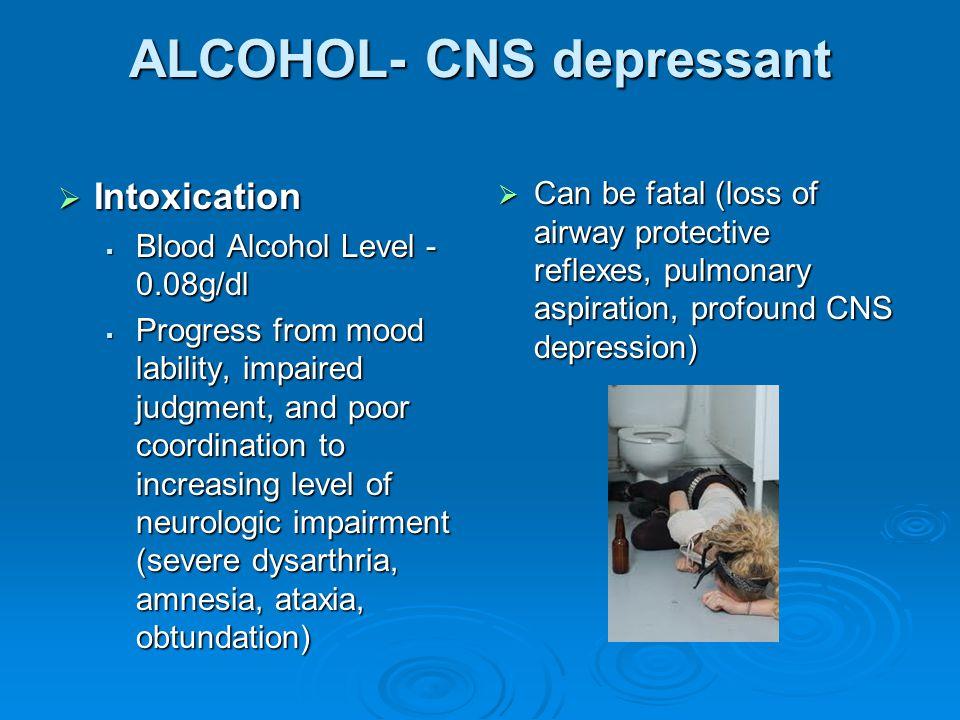 ALCOHOL- CNS depressant