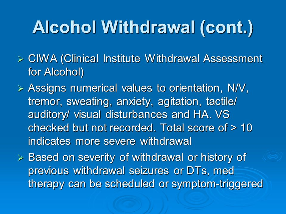 Alcohol Withdrawal (cont.)