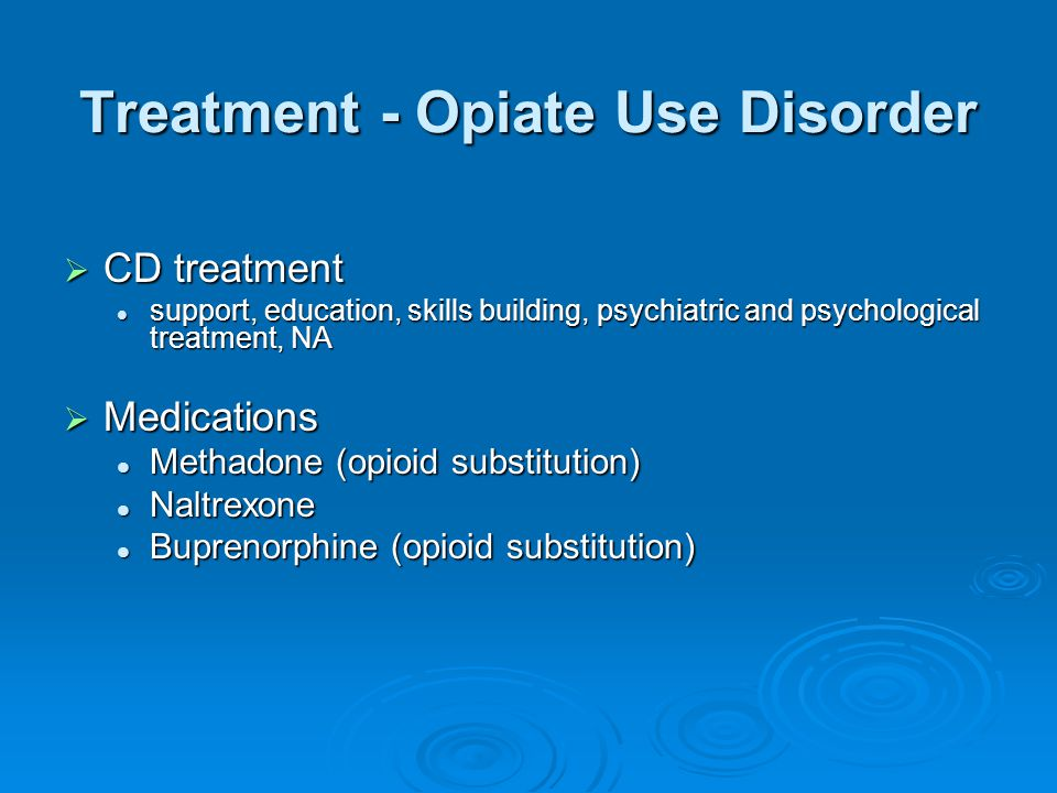 Treatment - Opiate Use Disorder