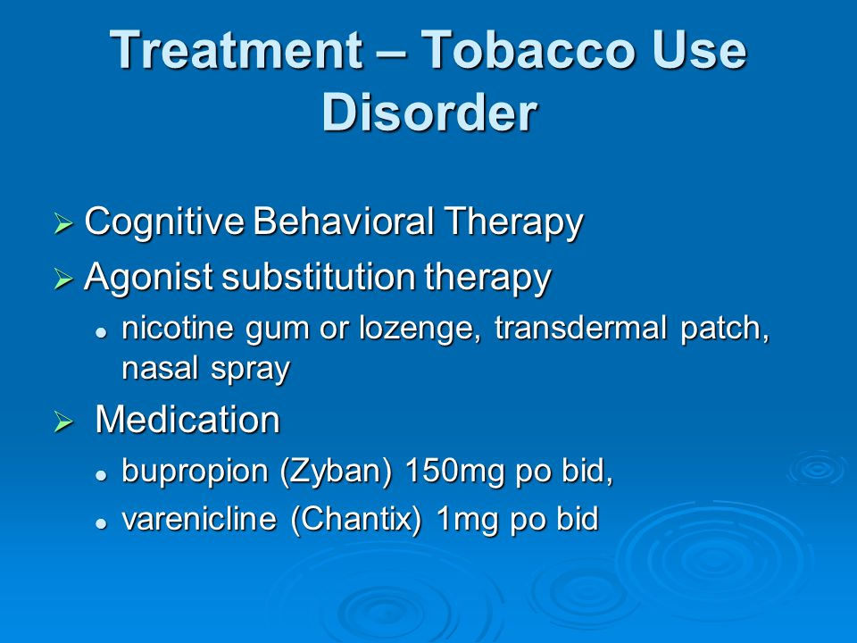 Treatment – Tobacco Use Disorder