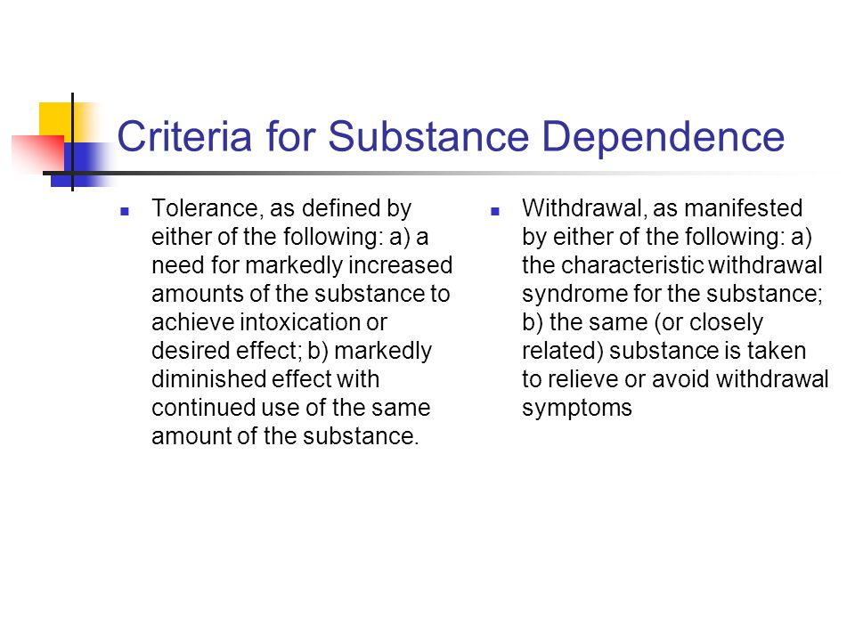 Criteria for Substance Dependence