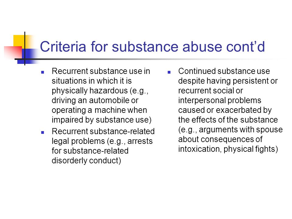 Criteria for substance abuse cont'd
