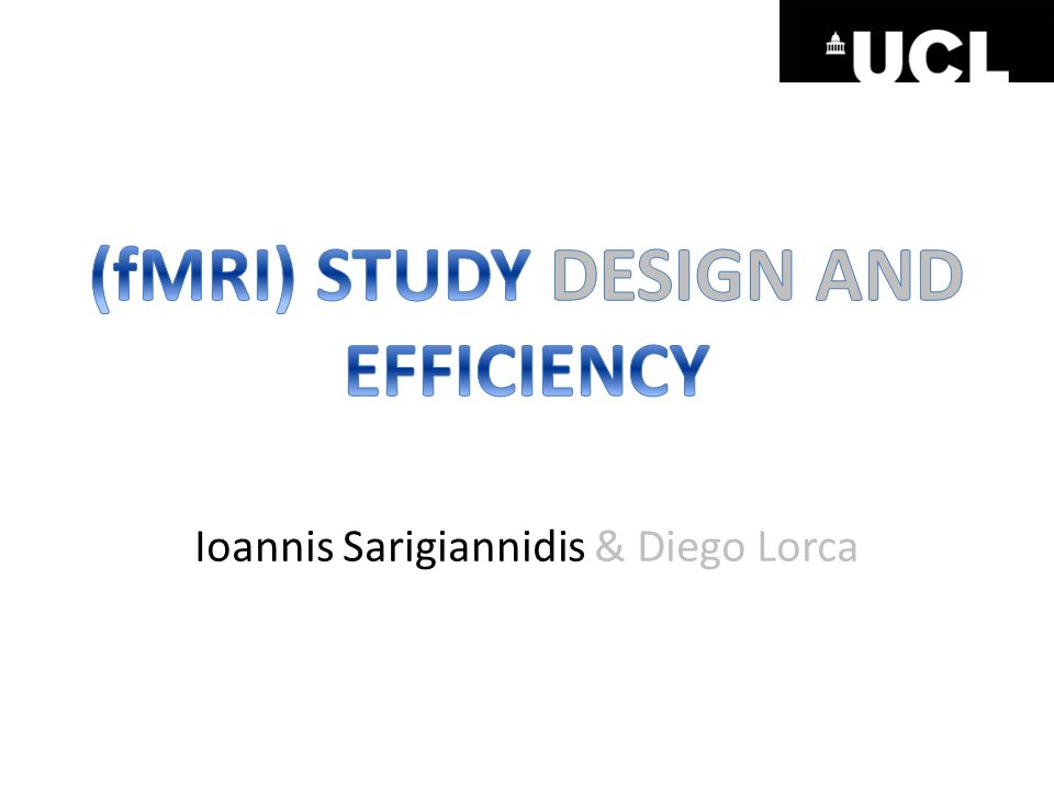 (fMRI) STUDY DESIGN AND EFFICIENCY