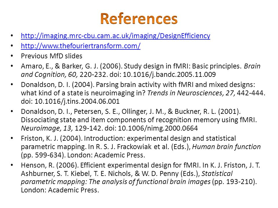 References http://imaging.mrc-cbu.cam.ac.uk/imaging/DesignEfficiency