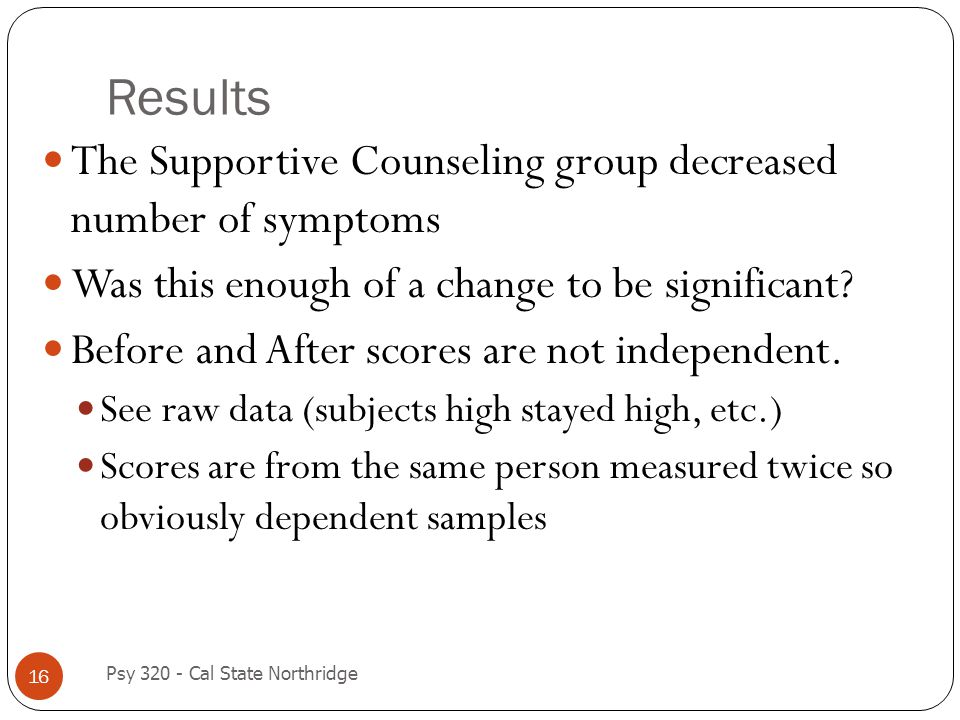 Results The Supportive Counseling group decreased number of symptoms