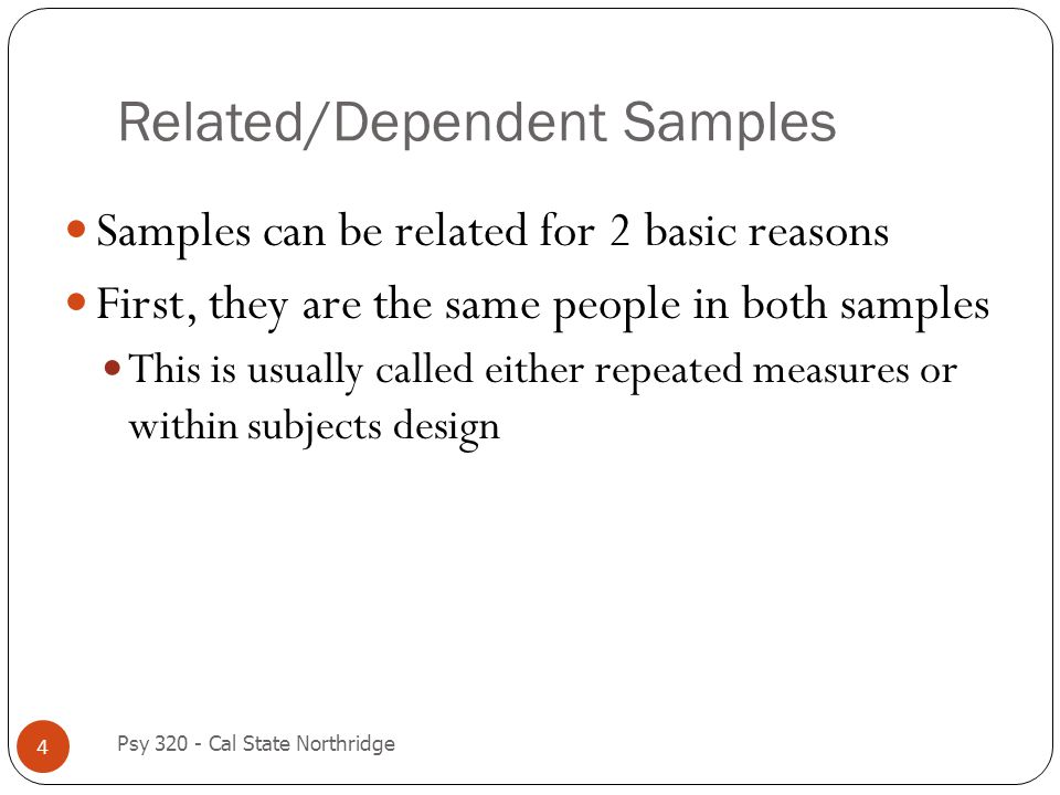 Related/Dependent Samples