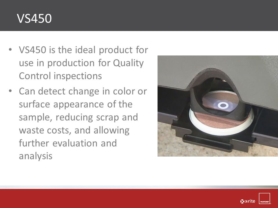VS450 VS450 is the ideal product for use in production for Quality Control inspections.