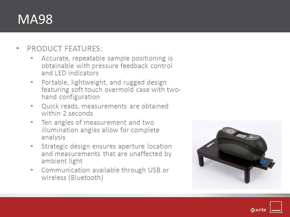 MA98 PRODUCT FEATURES: Accurate, repeatable sample positioning is obtainable with pressure feedback control and LED indicators.