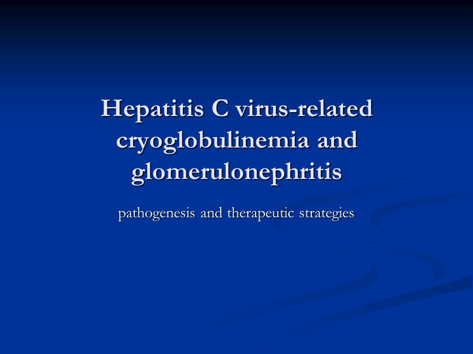 Hepatitis C virus-related cryoglobulinemia and glomerulonephritis