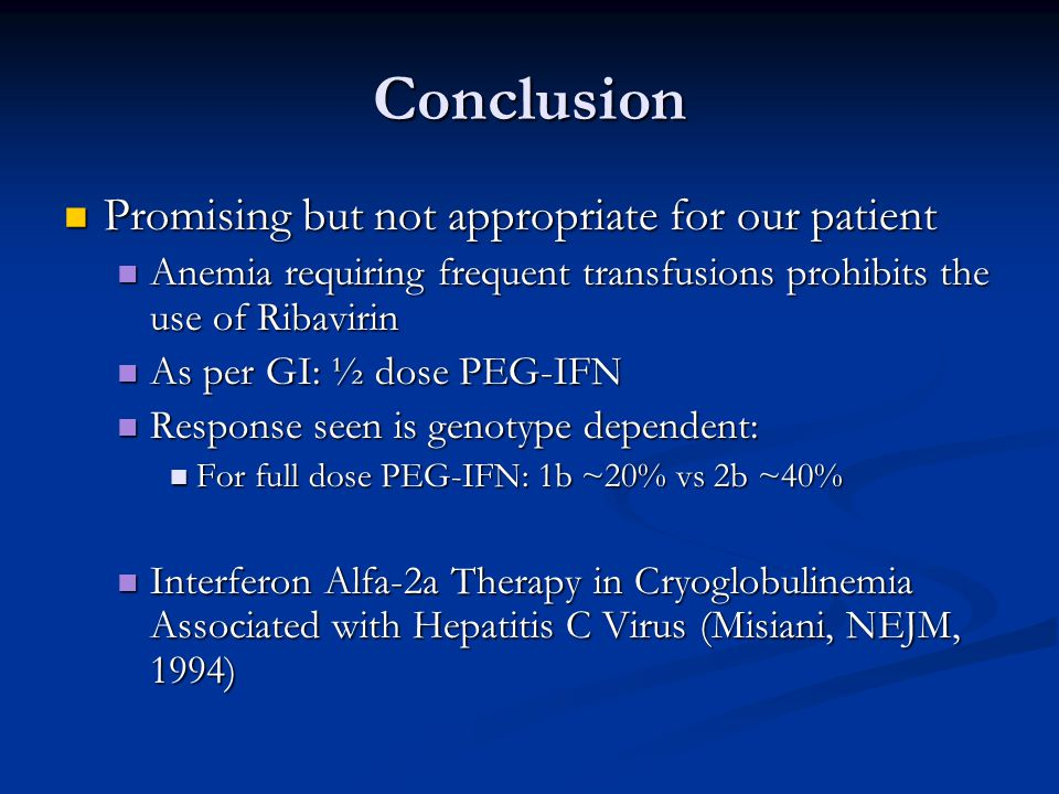 Conclusion Promising but not appropriate for our patient