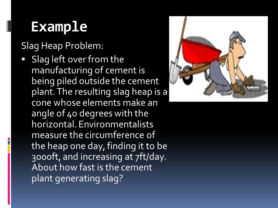 Example Slag Heap Problem: