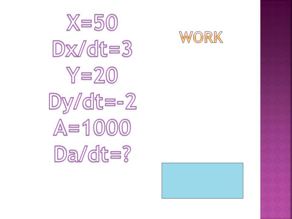 X=50 Dx/dt=3 Y=20 Dy/dt=-2 A=1000 Da/dt=