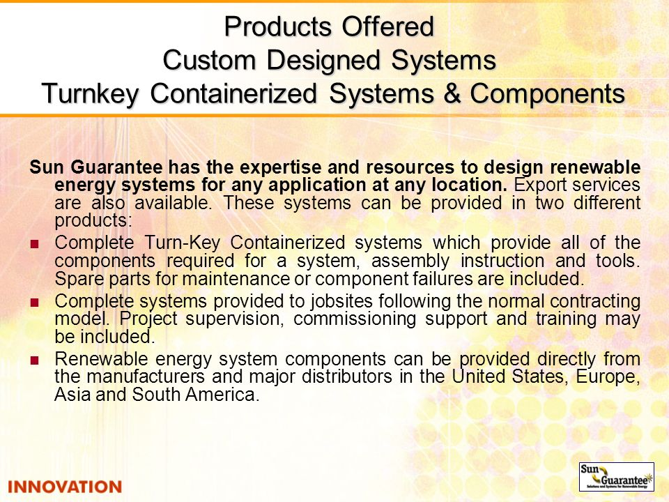Products Offered Custom Designed Systems Turnkey Containerized Systems & Components