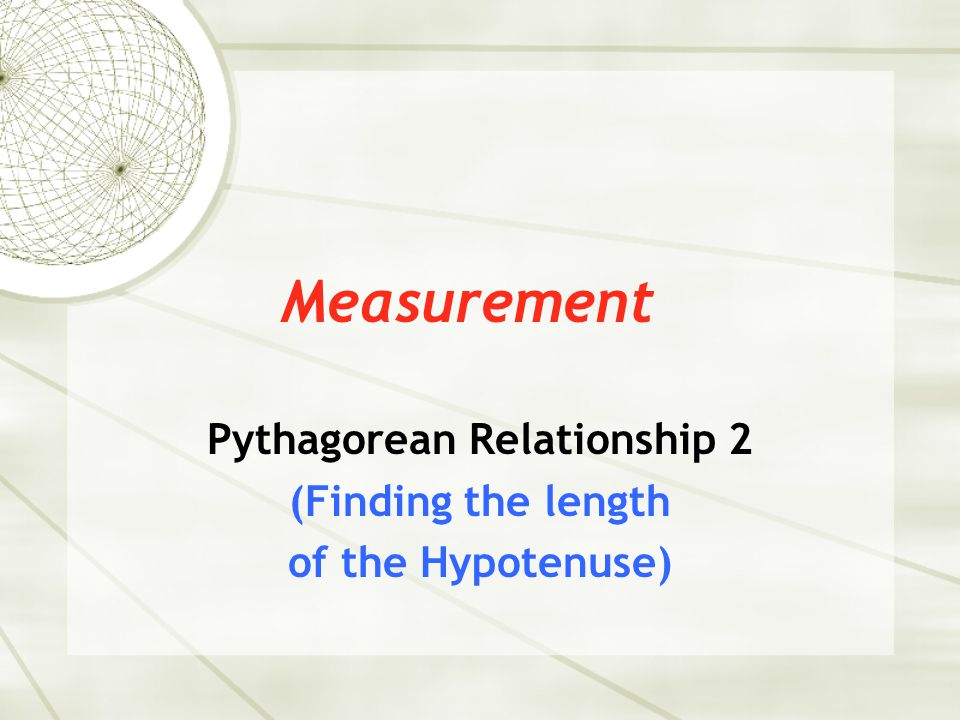 Pythagorean Relationship 2 (Finding the length of the Hypotenuse)