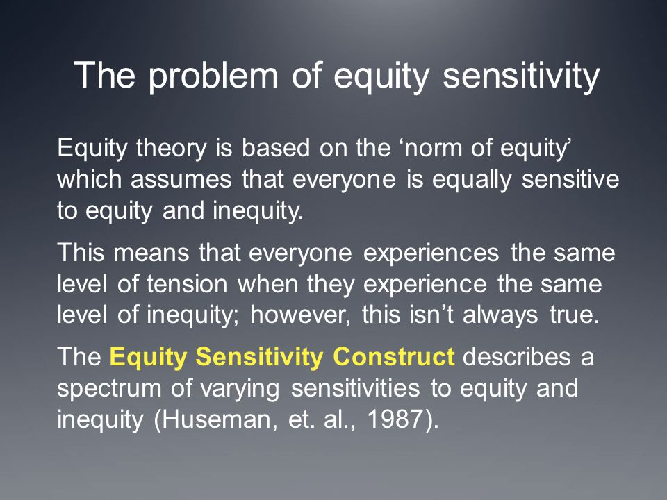 The problem of equity sensitivity