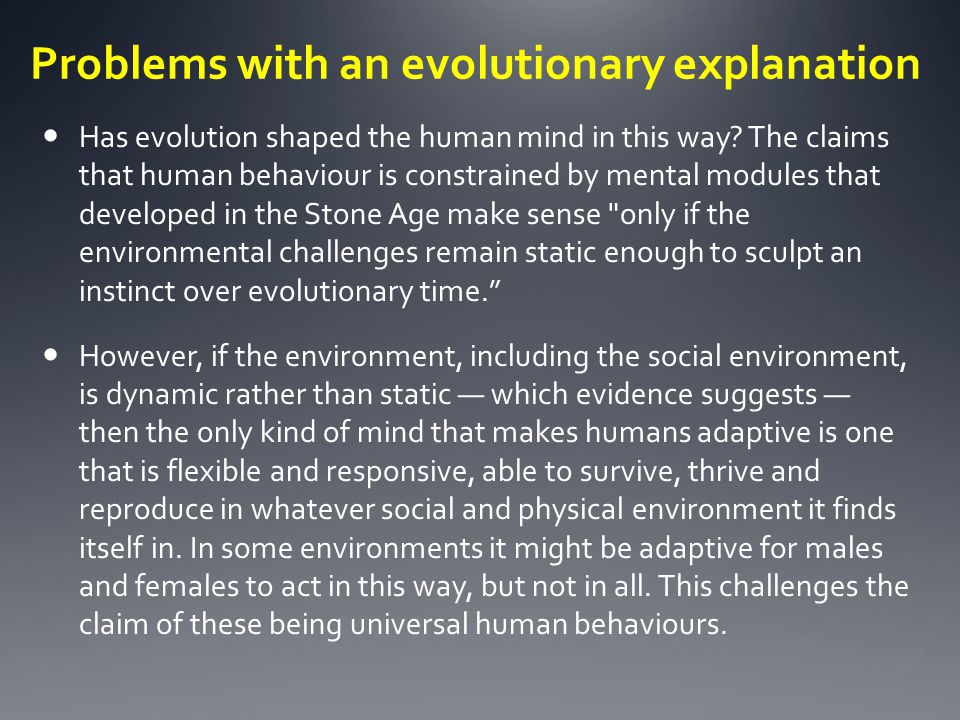 Problems with an evolutionary explanation